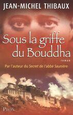 Sous la griffe du Bouddha.Jean-Michel THIBAUX.Plon  T001