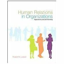 Human Relations in Organizations : Applications and Skill Building by Robert N.