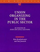 Union Organizing in the Public Sector : An Analysis of State and Local Elections