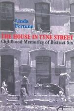 THE HOUSE IN TYNE STREET: Childhood Memories of District Six., , Fortune, Linda,