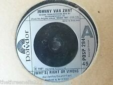 "VINYL 7"" SINGLE - WHO'S RIGHT OR WRONG - JOHNNY VAN ZANT - POSP294"