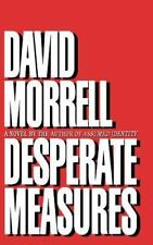 Desperate Measures by David Morrell (1994, Hardcover)