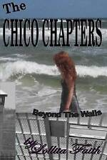 NEW The Chico Chapters: Beyond The Walls by Lollita Faith