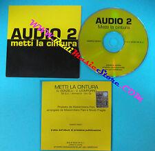 CD Singolo Audio 2 Metti La Cintura SAMPCS 86851 PROMO ITALY 02 CARDSLEEVE(S26)