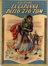 """E.B. Stowe: """"LA CAPANNA DELLO ZIO TOM"""" Carroccio 1951 Copertina rigida"""