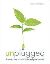 Unplugged: The Essential Digital Detox Plan, Orianna Fielding-Banks, New Book