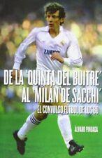 """De La """"Quinta Del Buitre"""" Al """"Milán De Sacchi"""""""
