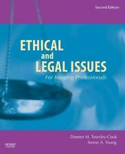 Ethical and Legal Issues for Imaging Professionals by Doreen M. Towsley-Cook and