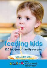 Feeding Kids: The Netmums Cookery Book by Judith Wills, Netmums (Paperback)