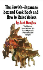 The Jewish-Japanese Sex & Cook Book & How to Raise Wolves - Jack Douglas 1974 PB