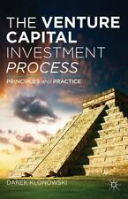 The Venture Capital Investment Process: Principles And Practice: By Darek Klo...