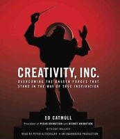 Creativity, Inc.: Overcoming the Unseen Forces That Stand in the Way of True Ins