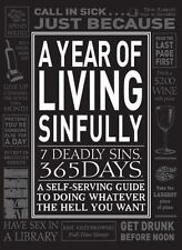 A Year of Living Sinfully: A Self-Serving Guide to Doing Whatever the Hell You