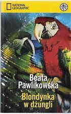 Blondynka w dzungli Beata Pawlikowska