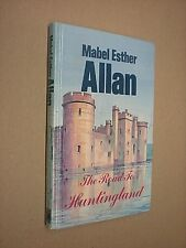 THE ROAD TO HUNTINGLAND. MABEL ESTHER ALLAN. 1986 1st EDITION. HARDBACK