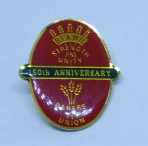 B F A W U BAKERS UNION 150th ANNIVERSARY BADGE / PIN