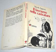 Niccolò Zapponi IL FASCISMO NELLA CARICATURA Laterza 1981 Satira Mussolini