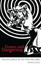Drawn & Dangerous: Italian Comics of the 1970s & 1980s by Simone Castaldi HC OOP