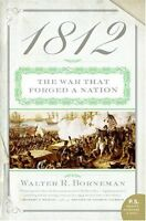 1812: The War That Forged a Nation by Walter R. Borneman