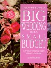 How to Have a Big Wedding on a Small Budget: Cut Your Wedding Costs in-ExLibrary