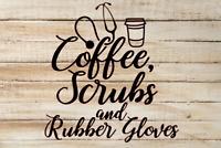 Coffee Scrubs and Rubber Gloves Vinyl Decal Sticker Nurse Life