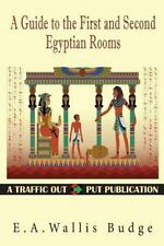 A Guide to the First and Second Egyptian Rooms by E. A. Wallis Budge (2016,...