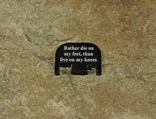 FOR GLOCK REAR SLIDE Back Plate RATHER DIE ON MY FEET ALL MODELS GEN 1-4