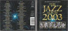 2 CD s - THE JAZZ ALBUM - JAZZ GREATS ON A GREAT JAZZ ALBUM - ACKER BILK etc.