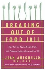 Breaking Out of Food Jail: How to Free Yourself from Diets and Problem Eating, O
