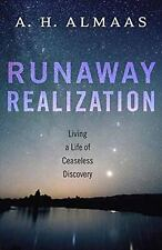 Runaway Realization: Living A Life Of Ceaseless Discovery: By A. H. Almaas