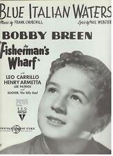 BLUE ITALIAN WATERS-BOBBY BREEN--FISHERMAN'S WARF-SHEET MUSIC-1939-RARE-NEW-MINT