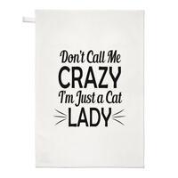 Don't Call Me Crazy I'm Just A Cat Lady Tea Towel Dish Cloth - Cute Funny Kitten