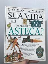 Como Seria SUA Vida Na Imperio Asteca? Fiona Macdonald 1996 Scipione Paperback
