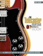 The Telecaster Guitar Book: a Complete History of Fender Telecaster Guitars by Tony Bacon (Paperback, 2012)