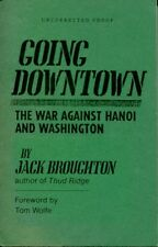 Jack Broughton Going Downtown The War Against Hanoi & Washington Vietnam SIGNED