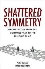 Shattered Symmetry, Hardback; Thyssen, Pieter; Ceulemans, Arnout, 9780190611392