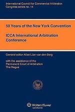 50 Years of the New York Convention by Albert Jan Van Den Berg (2009,...