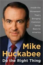 MIKE HUCKABEE Do the Right Thing Bringing Common Sense Back to America