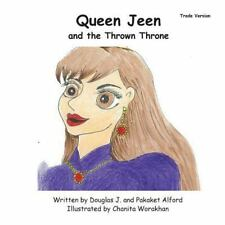 Queen Jeen and the Thrown Throne - Trade Version by Douglas Alford and...
