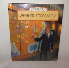 I can be a Weather Forecaster Book Claire Martin  1987 U.S.A. Home School