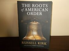 The Roots of American Order by Russell Kirk Forward by Forrest McDonald