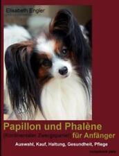 Papillon und Phalène (Kontinentaler Zwergspaniel) für Anfänger, Isbn 39344731.