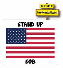 Stand Up for FLAG! SOB anti nfl Patriotism Loser NFL SOB Players Decal/Sticker
