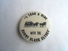 Vintage I Took A ride With The Bonnie Black Clydes Stage Coach Pinback Button