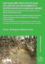ENFOQUES METODOLOGICOS EN EL ESTUDIO DE LOS ASENTAMIENTOS FORTIFICADOS DE LA EDA
