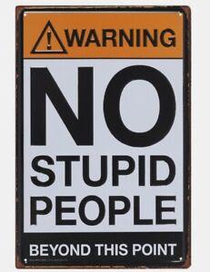 No Stupid People Metal Hanging Sign Plaque