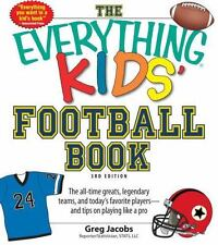 The Everything KIDS' Football Book, 3rd Edition: The all-time greats, legendary