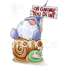 New Stamping Bella Rubber Stamp the OH GNOME YOU DIDN'T  free USA ship