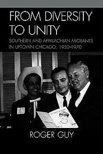 From Diversity to Unity: Southern and Appalachian Migrants in Uptown Chicago, 19