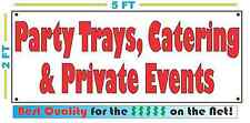 Party Trays, Catering & Private Events Banner Sign 4 Restaurant New Best Quality